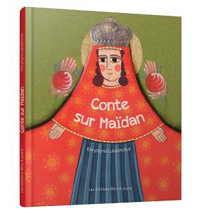 Conte sur Maïdan (par Maryana Lemak, J'aime l'Ukraine)