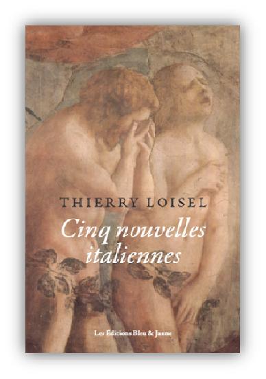 Thierry Loisel_Cinq nouvelles italiennes