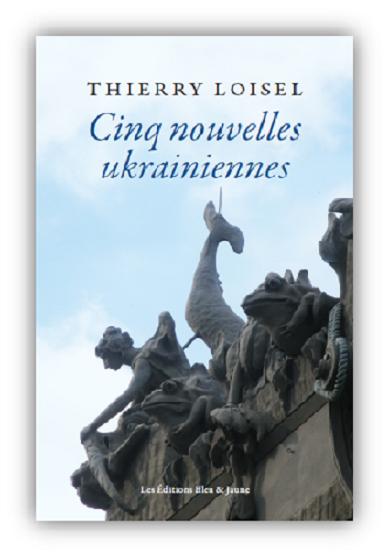 Thierry Loisel_Cinq nouvelles ukrainiennes