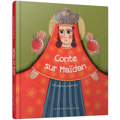 Conte sur Maïdan_Les Éditions Bleu et Jaune
